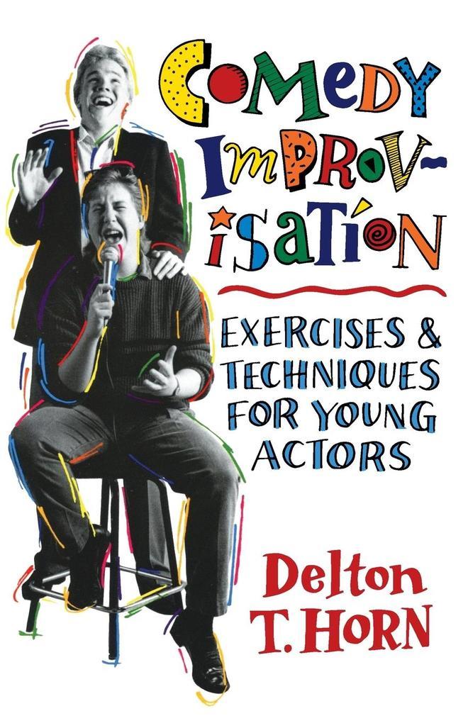 Comedy Improvisation: Exercises & Techniques for Young Actors als Taschenbuch