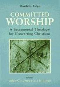 Committed Worship: A Sacramental Theology for Converting Christians als Taschenbuch