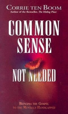Common Sense Not Needed: Bringing the Gospel to the Mentally Handicapped als Taschenbuch