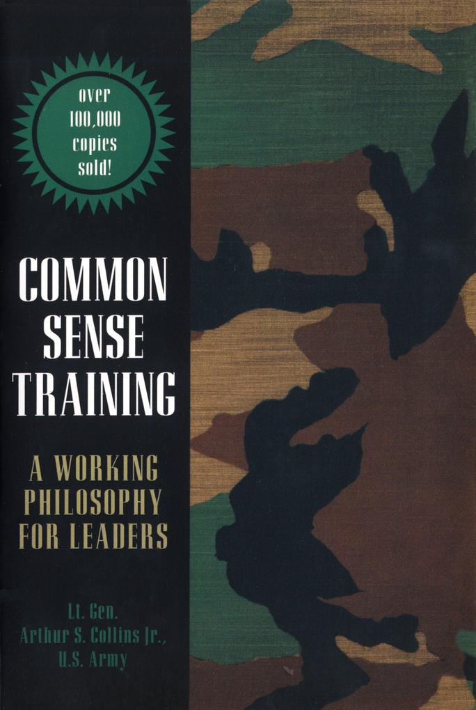 Common Sense Training: A Working Philosophy for Leaders als Taschenbuch