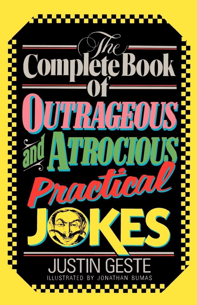 The Complete Book of Outrageous and Atrocious Practical Jokes als Taschenbuch