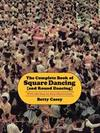 The Complete Book of Square Dancing: And Round Dancing