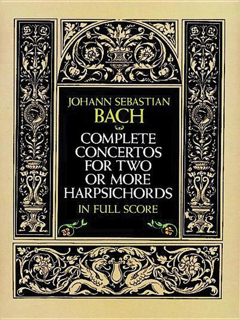 Complete Concertos for Two or More Harpsichords in Full Score als Taschenbuch
