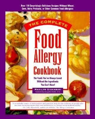 The Complete Food Allergy Cookbook: The Foods You've Always Loved Without the Ingredients You Can't Have! als Taschenbuch