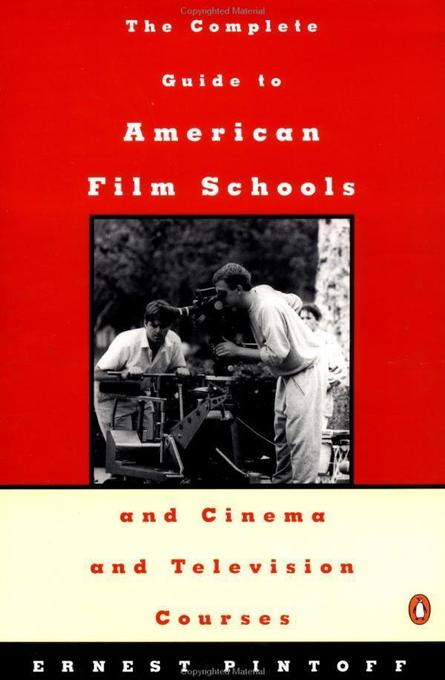 Complete Guide to American Film Schools and Cinema and Television Course als Taschenbuch