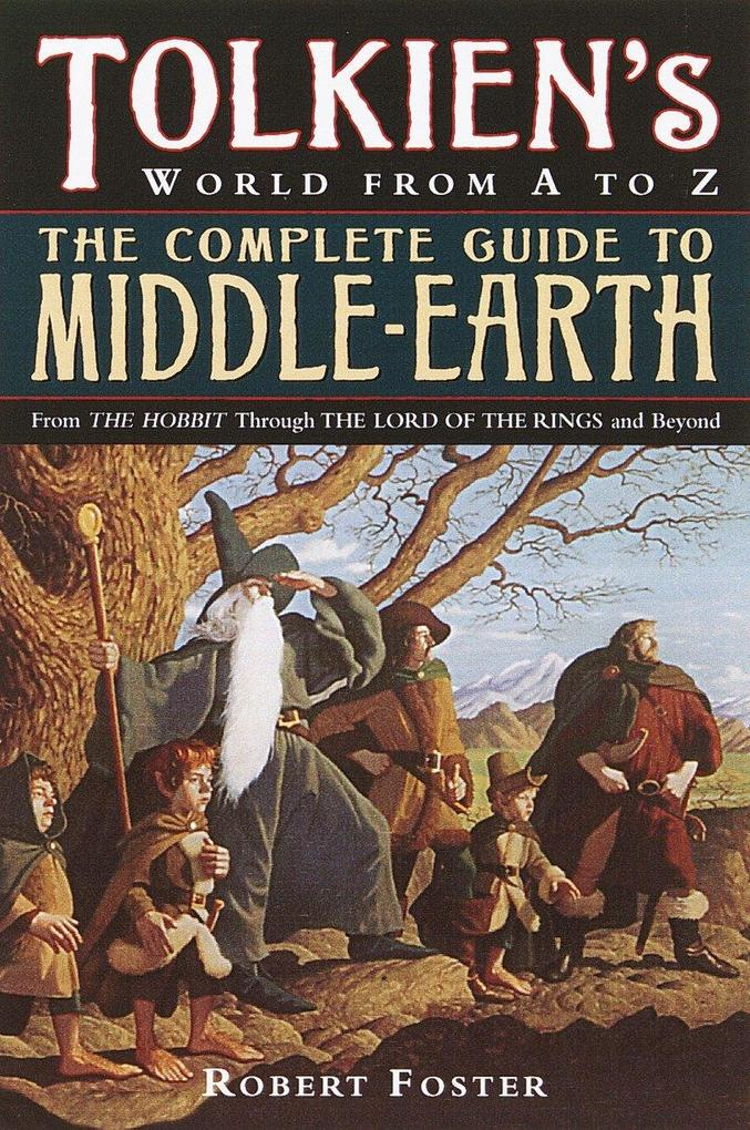 The Complete Guide to Middle-Earth: From the Hobbit Through the Lord of the Rings and Beyond als Taschenbuch
