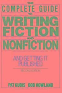 The Complete Guide to Writing Fiction and Nonfiction: And Getting It Published als Taschenbuch