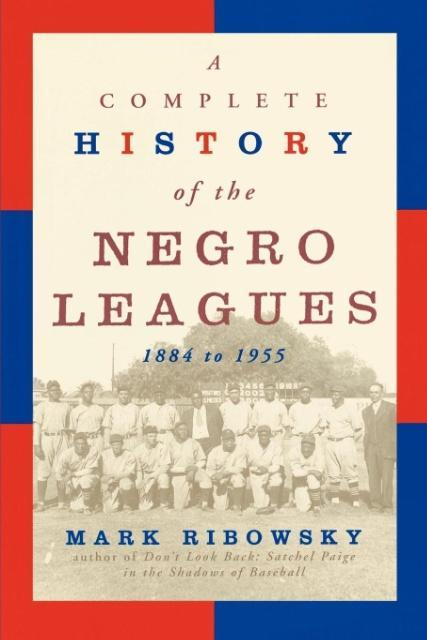 A Complete History of the Negro Leagues, 1884 to 1955 als Taschenbuch