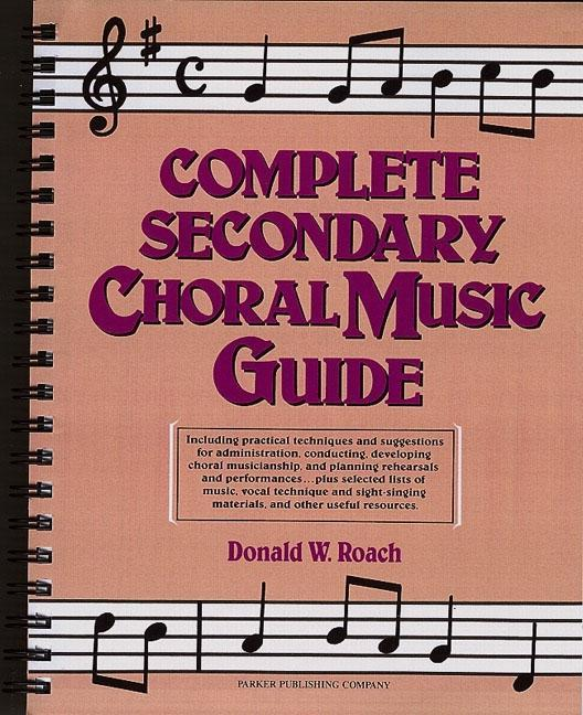 Complete Secondary Choral Music Guide als Buch