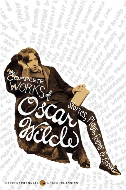 The Complete Works of Oscar Wilde: Stories, Plays, Poems & Essays als Buch
