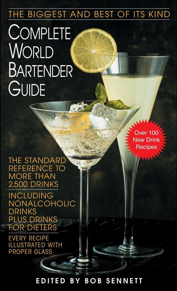 Complete World Bartender Guide: The Standard Reference to More Than 2,500 Drinks als Taschenbuch