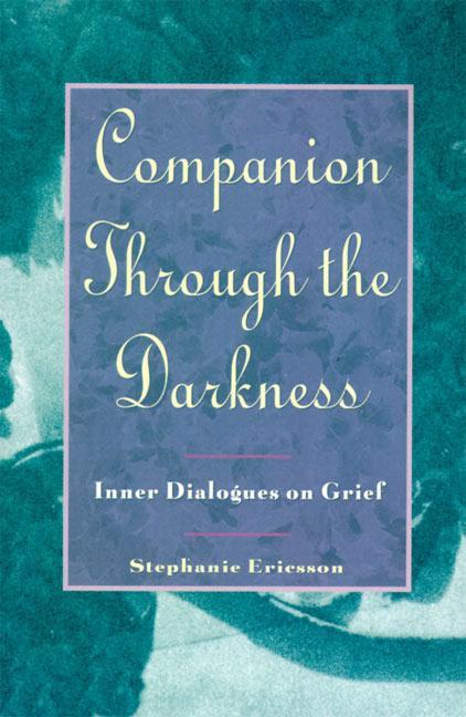 Companion Through the Darkness: Inner Dialogues on Grief als Taschenbuch