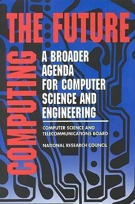 Computing the Future:: A Broader Agenda for Computer Science and Engineering als Taschenbuch