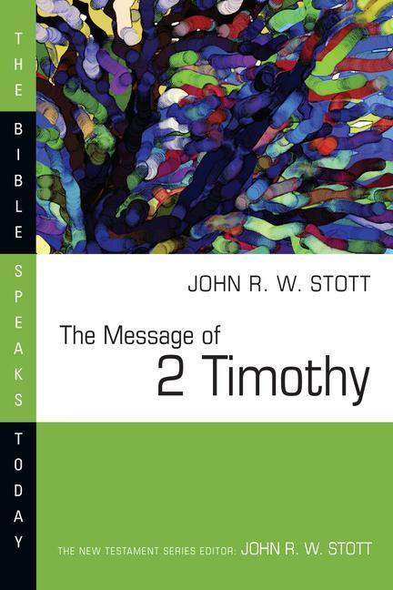 The Message of 2 Timothy als Taschenbuch