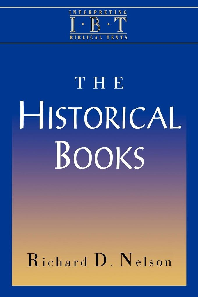 The Historical Books (Interpreting Biblical Texts Series) als Taschenbuch
