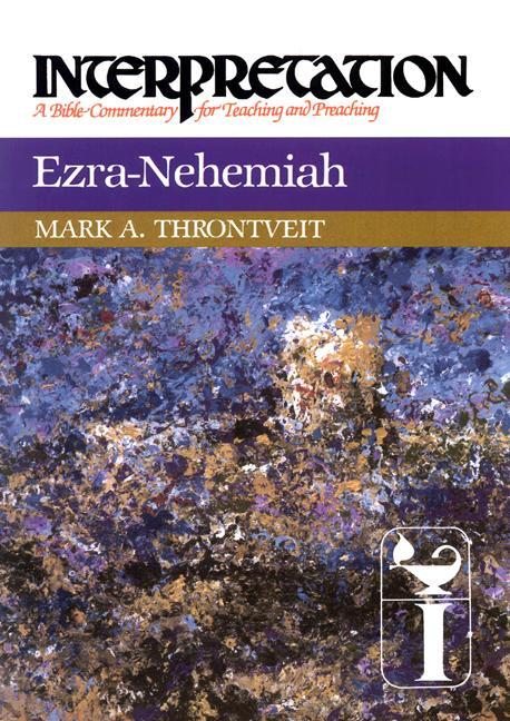 Ezra-Nehemiah: Interpretation: A Bible Commentary for Teaching and Preaching als Buch