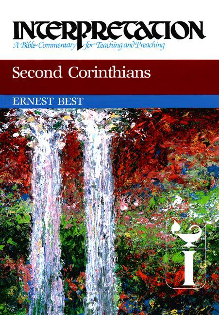 Second Corinthians: Interpretation: A Bible Commentary for Teaching and Preaching als Buch