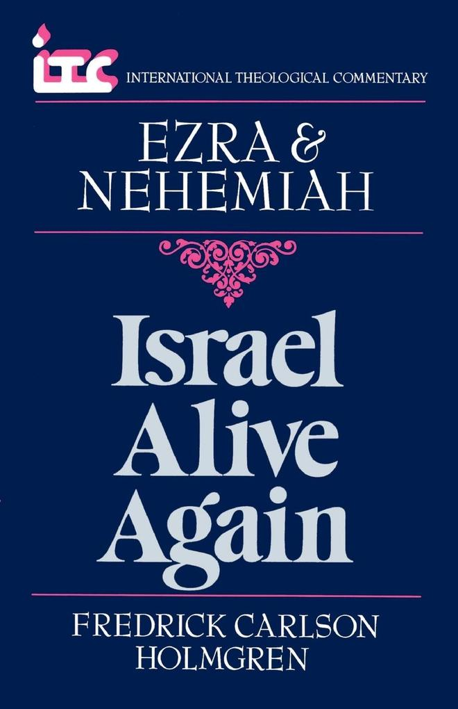 Israel Alive Again: A Commentary on the Books of Ezra and Nehemiah als Taschenbuch
