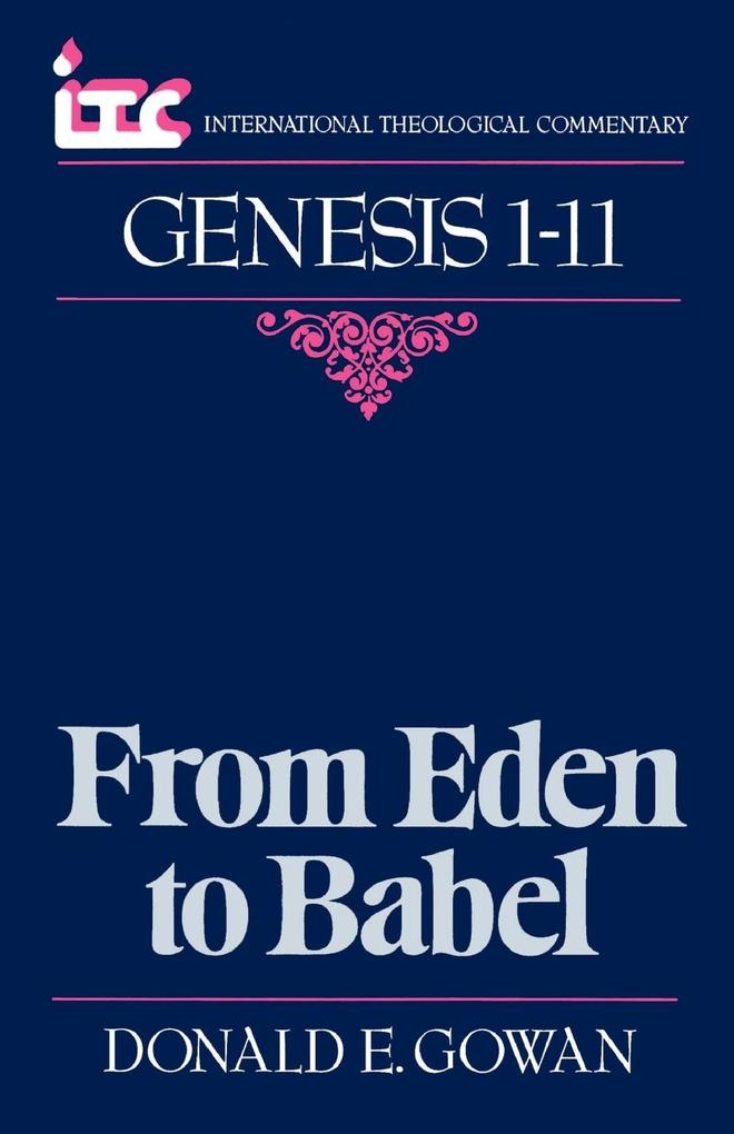 From Eden to Babel: A Commentary on the Book of Genesis 1-11 als Taschenbuch