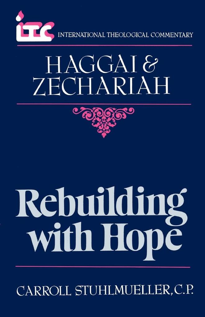 Rebuilding with Hope: A Commentary on the Books of Haggai and Zechariah als Taschenbuch