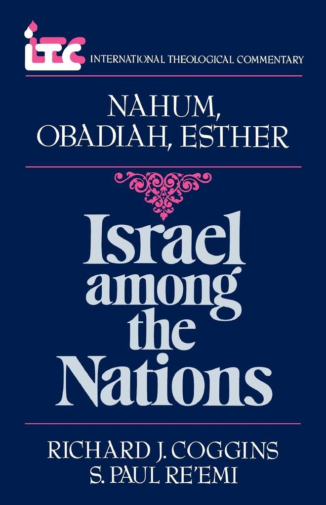 Israel Among the Nations: A Commentary on the Books of Nahum and Obadiah and Esther als Taschenbuch