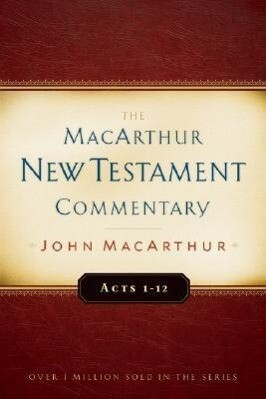 Acts 1-12 MacArthur New Testament Commentary als Buch
