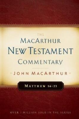 Matthew 16-23 MacArthur New Testament Commentary als Buch