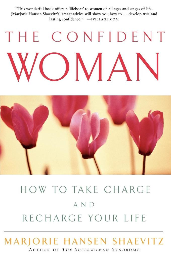 The Confident Woman: How to Take Charge and Recharge Your Life als Taschenbuch