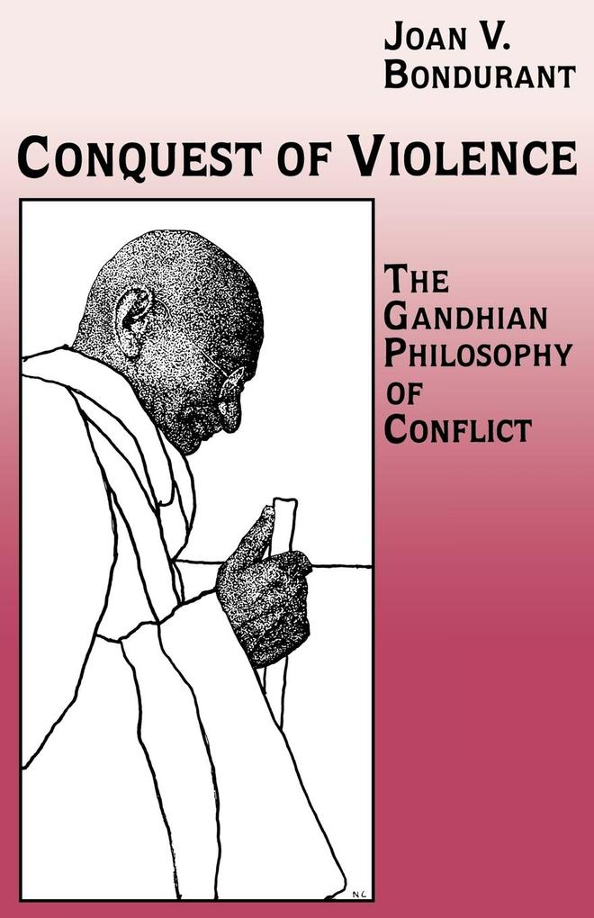 Conquest of Violence: The Gandhian Philosophy of Conflict. with a New Epilogue by the Author als Taschenbuch