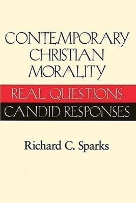 Contemporary Christian Morality: Real Questions, Candid Responses als Taschenbuch
