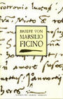 Briefe von Marsilio Ficino