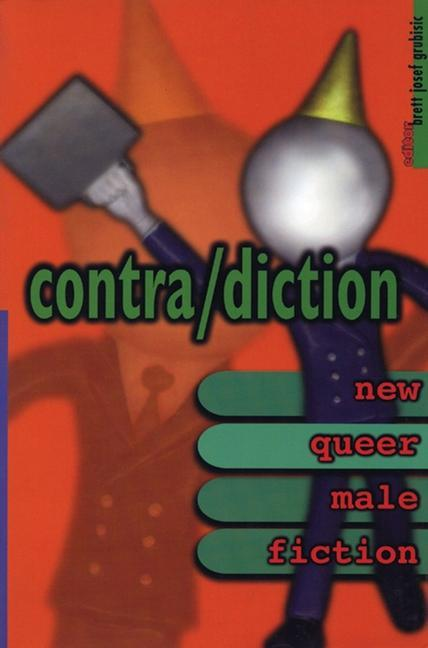 Contra/Diction: New Queer Male Fiction als Taschenbuch