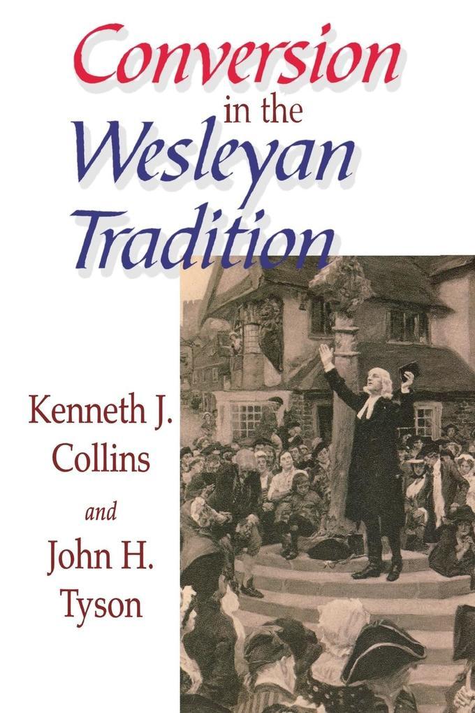 Conversion in the Wesleyan Tradition als Taschenbuch