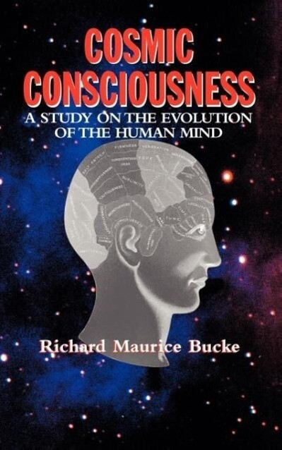Cosmic Consciousness: A Study in the Evolution of the Human Mind als Taschenbuch