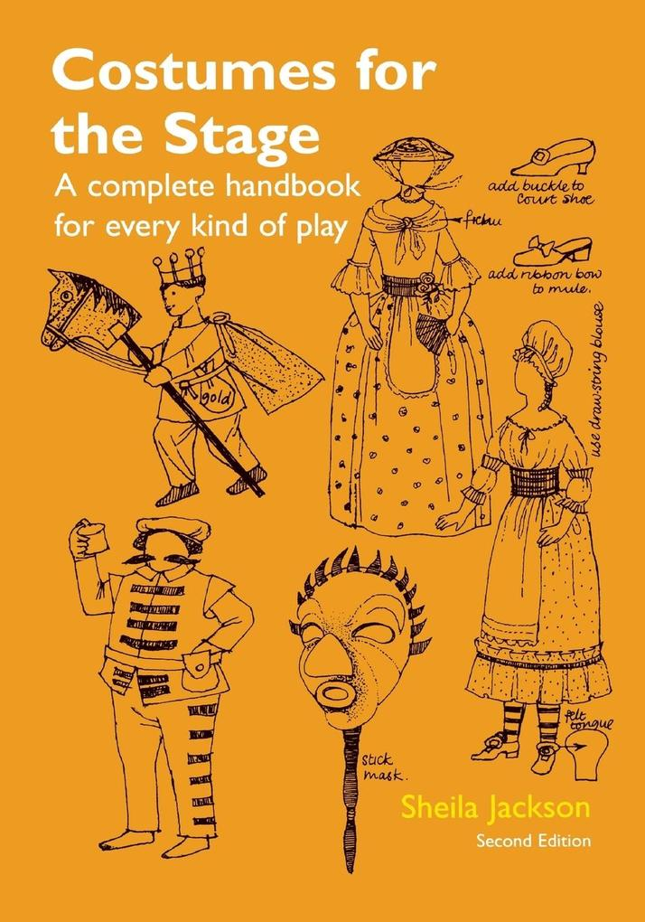Costumes for the Stage: A Complete Handbook for Every Kind of Play als Taschenbuch
