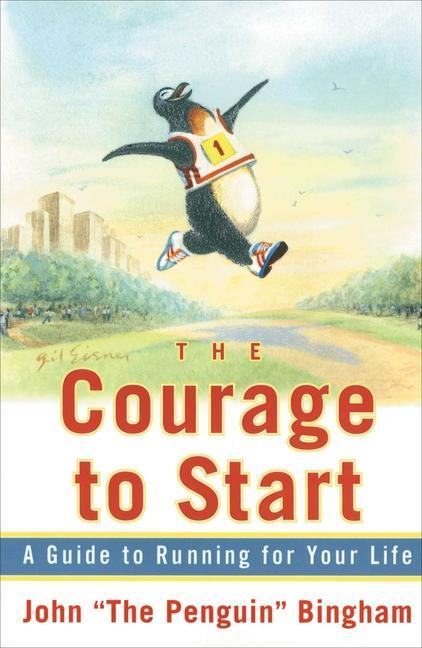 The Courage to Start: A Guide to Running for Your Life als Taschenbuch