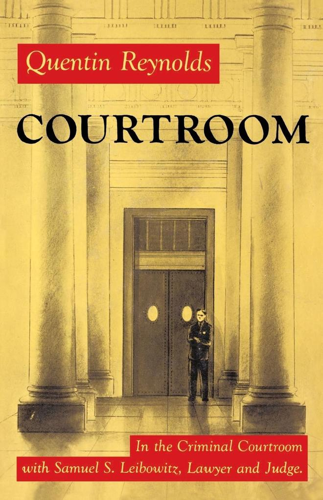 Courtroom: The Story of Samuel S. Leibowitz als Taschenbuch