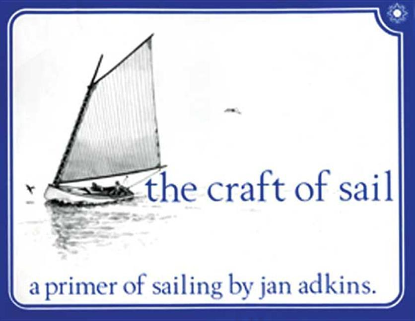The Craft of Sail: A Primer of Sailing als Taschenbuch