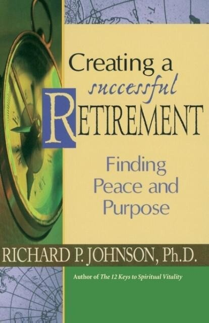 Creating a Successful Retirement: Finding Peace and Purpose als Taschenbuch