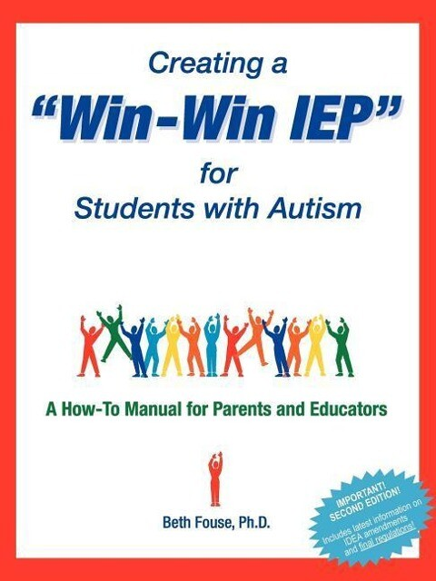 Creating a Win-Win IEP for Students with Autism: A How-To Manual for Parents and Educators als Taschenbuch