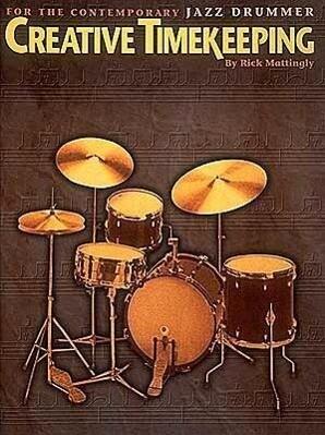 Creative Timekeeping for the Contemporary Jazz Drummer als Taschenbuch