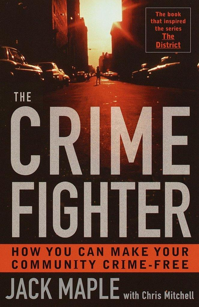 The Crime Fighter: How You Can Make Your Community Crime Free als Taschenbuch