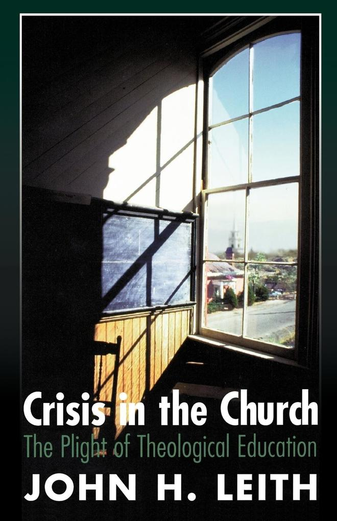 Crisis in the Church: The Plight of Theological Education als Taschenbuch