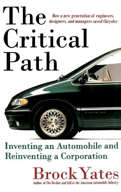 The Critical Path: Inventing an Automobile and Reinventing a Corporation als Buch