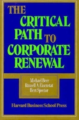 The Critical Path to Corporate Renewal: Integrating Product, Sales, and Service als Buch