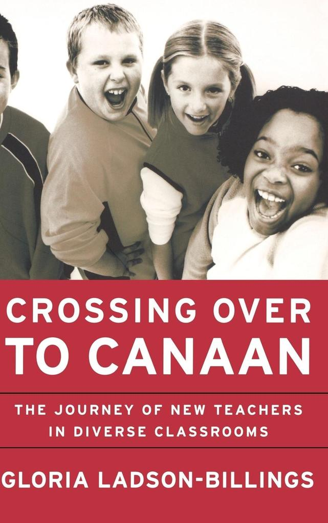 Crossing Over to Canaan: The Journey of New Teachers in Diverse Classrooms als Buch