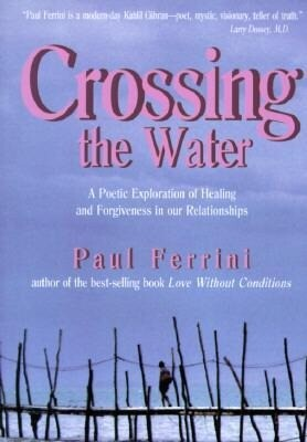 Crossing the Water: A Poetic Exploration of Healing and Forgiveness in Our Relationships als Taschenbuch