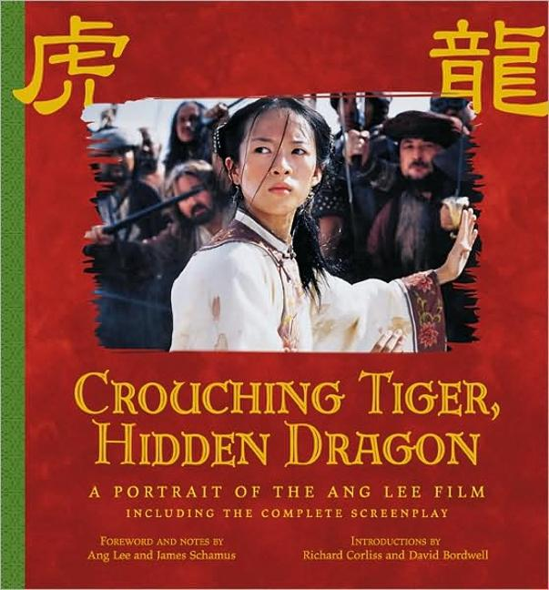 Crouching Tiger, Hidden Dragon: Portrait of the Ang Lee Film als Buch