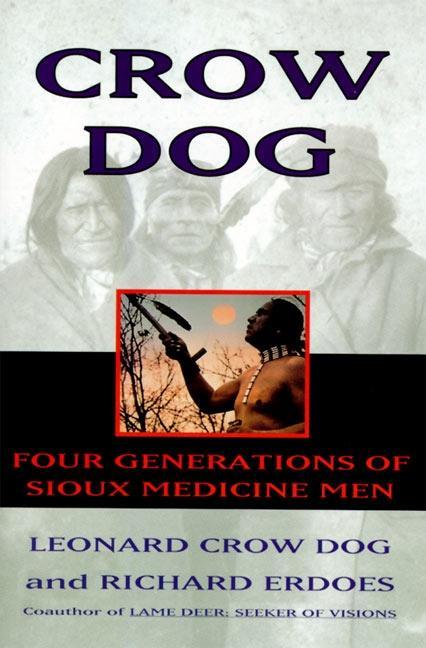 Crow Dog: Four Generations of Sioux Medicine Men als Taschenbuch