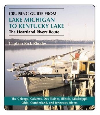 Cruising Guide from Lake Michigan to Kentucky Lake: The Heartland Rivers Route als Taschenbuch